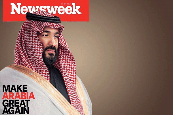 The American weekly magazine, Newsweek, chose the Saudi Crown Prince Mohammed bin Salman to be on the cover with a headline reads: