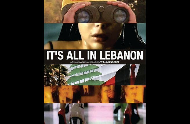 It's All in Lebanon: Over 20 years since the Civil War, this mesmerizing documentary packs a punch showing the journey of Lebanon in the post-war years, and how it managed to rebuild itself. Via political propaganda clips, Wissam Charaf created a must-see film for all those curious about Lebanon, politics and the media. What's not to watch?