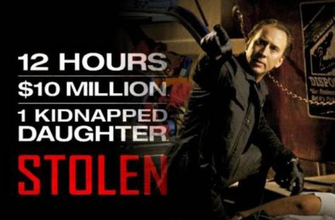 The movie Stolen, starring Nicolas Cage and Malin Akerman.