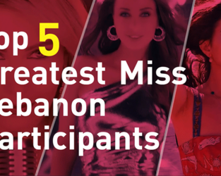 This list of the Top 5 Greatest Miss Lebanon Participants includes the ladies who have made it happen, not matter what.