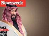"The American weekly magazine, Newsweek, chose the Saudi Crown Prince Mohammed bin Salman to be on the cover with a headline reads: ""Make Arabia Great Again"". (SocialMedia)"