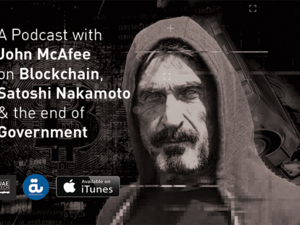 """There will be no banks - there will not be a centralized function of anything""  - John McAfee"