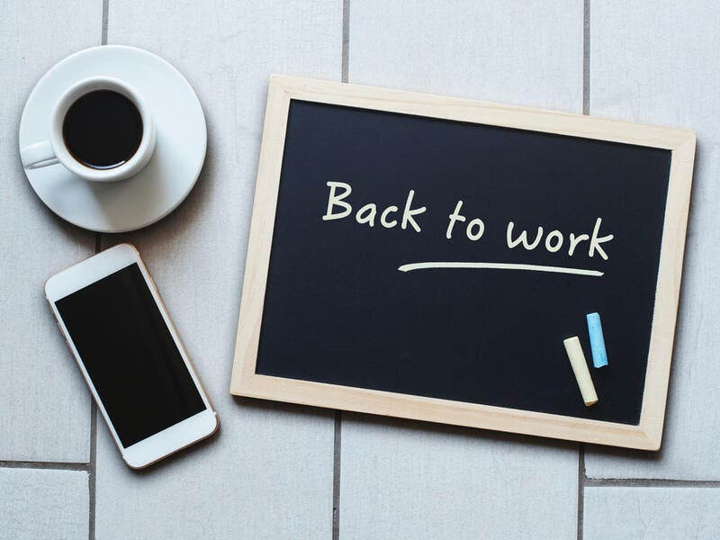 "5 Hacks To Help Get You Back Into ""Work Mode"" After Time Off"