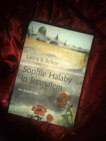 Palestine in Art: Sophie Halaby's Memoir of Jerusalem